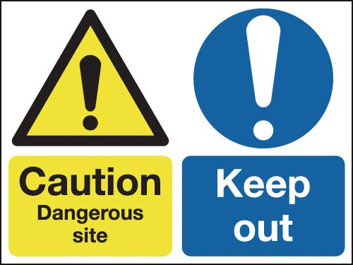 450 x 600 mm Caution Dangerous Site Keep Out Safety Signs
