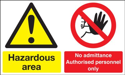 300 x 500 mm hazardous area no admittance 1.2 mm rigid plastic signs with self adhesive backing.