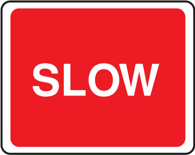 slow 300 x 400 mm VR sign