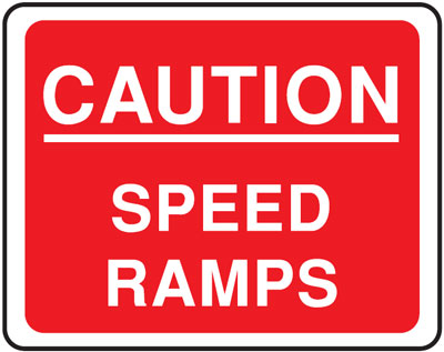 caution speed ramps 300 x 400 mm VR sign