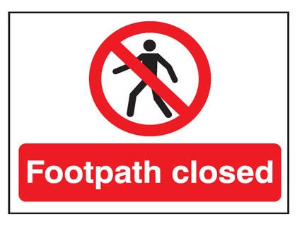 450 x 600 mm footpath closed sign.