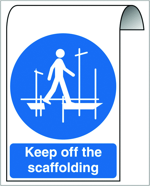 500 x 300 mm keep off the scaffolding sign.