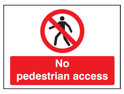 UK pedestrian signs - 450 x 600 mm no pedestrian access