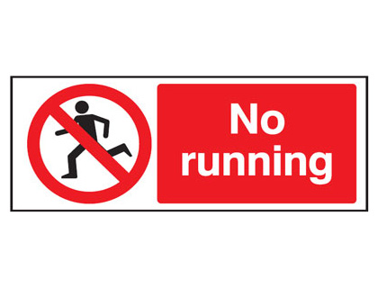 100 x 250 mm no running sign.