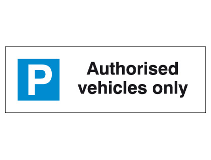 External signs - 200 x 600 mm authorised vehicles only