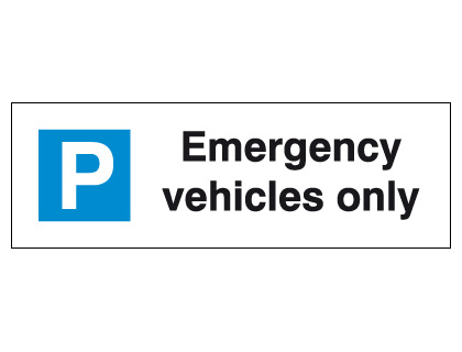 External signs - 200 x 600 mm emergency vehicles only
