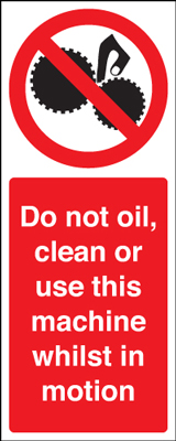 Prohibition signs - 250 x 200 mm do not oil, clean or use this