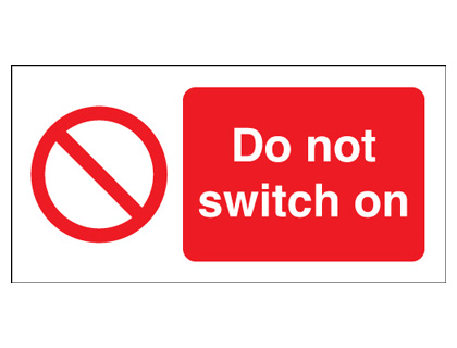 50 x 100 mm do not switch on label.
