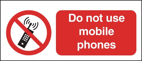 100 x 250 mm Do Not Use Mobile Phones Safety Signs
