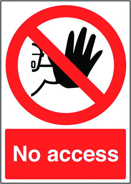 300 x 250 mm no access sign.