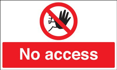 300 x 500 mm no access sign.