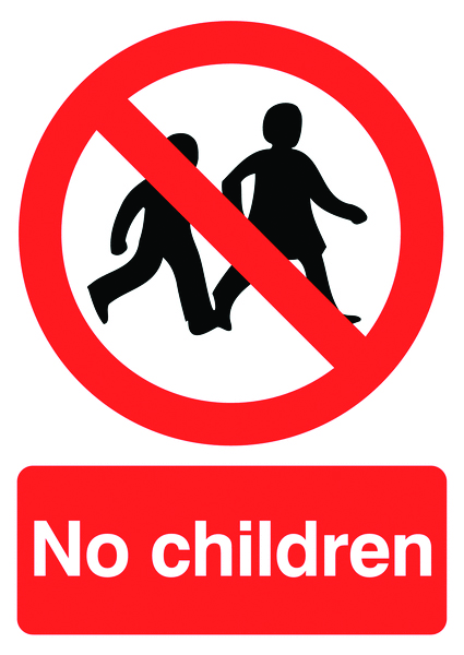 800 x 600 mm no children sign.