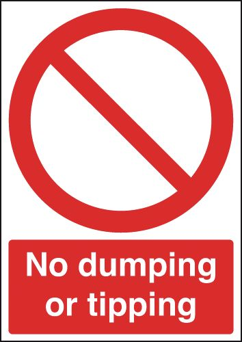 Prohibition signs - 400 x 300 mm no dumping or tipping