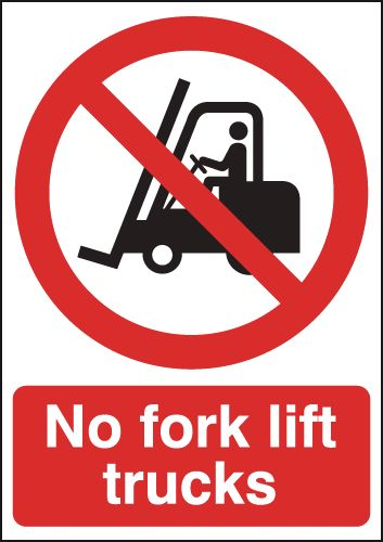 350 x 250 mm no fork lift trucks sign.