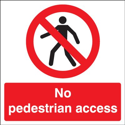 450 x 450 mm no pedestrian access label.