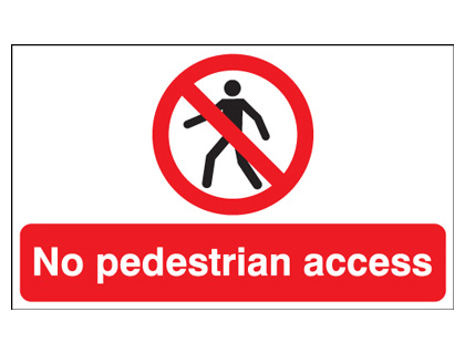 300 x 500 mm no pedestrian access label.