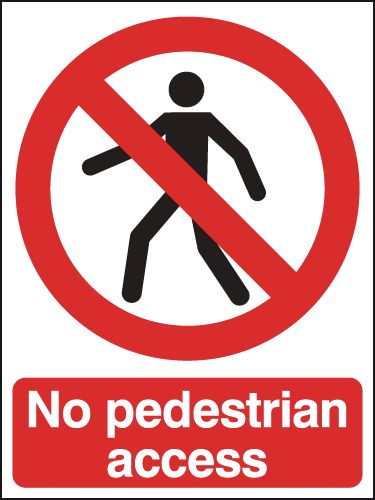 150 x 125 mm no pedestrian access sign.