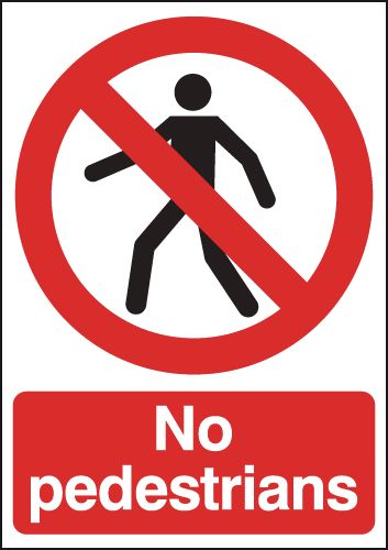 400 x 300 mm no pedestrians sign.