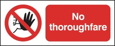 100 x 250 mm no thoroughfare sign.