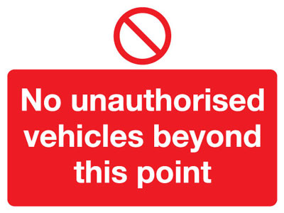 No vehicle signs - 450 x 600 mm no unauthorised vehicles beyond this self adhesive label