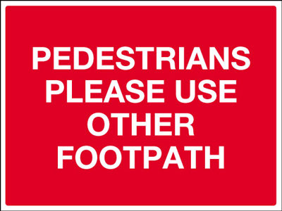 450 x 600 mm pedestrians please use other