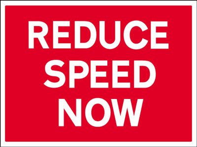 450 x 600 mm reduce speed now Sign