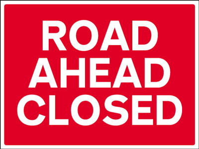 450 x 600 mm road ahead closed Sign