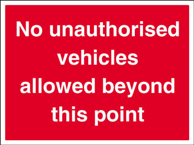 450 x 600 mm no unathorised vehicles allowed