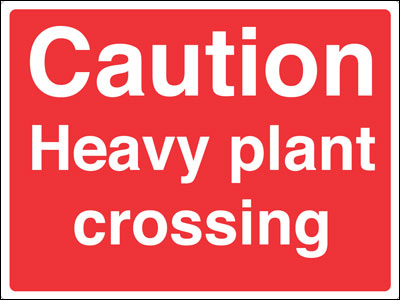 450 x 600 mm caution heavy plant crossing