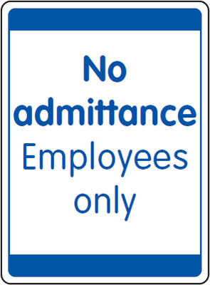 400 x 300 mm no admittance employees only