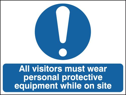 250 x 350 mm All Visitors Must Wear Personal Safety Signs
