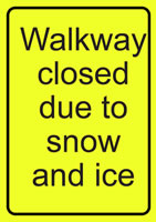 A4 Walkway Closed Due To Snow And Ice Rigid Plastic Safety Signs