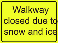 450 x 600 mm Walkway Closed Due To Snow Rigid Plastic Safety Signs