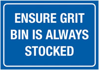 A3 Ensure Grit Bin Is Always Stocked Self Adhesive Vinyl Safety Labels