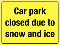 450 x 600 mm Car Park Closed Due To Snow Rigid Plastic Safety Signs